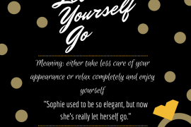 Let yourself go - Idiom of the day by IELTSMaterial.com