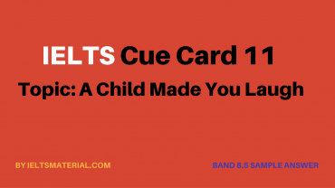 IELTS Cue Card Sample 11 - Topic- A Child Made You Laugh