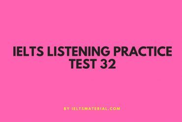 IELTS Listening Practice Test 32