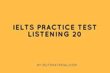 IELTS Listening Practice Test 20