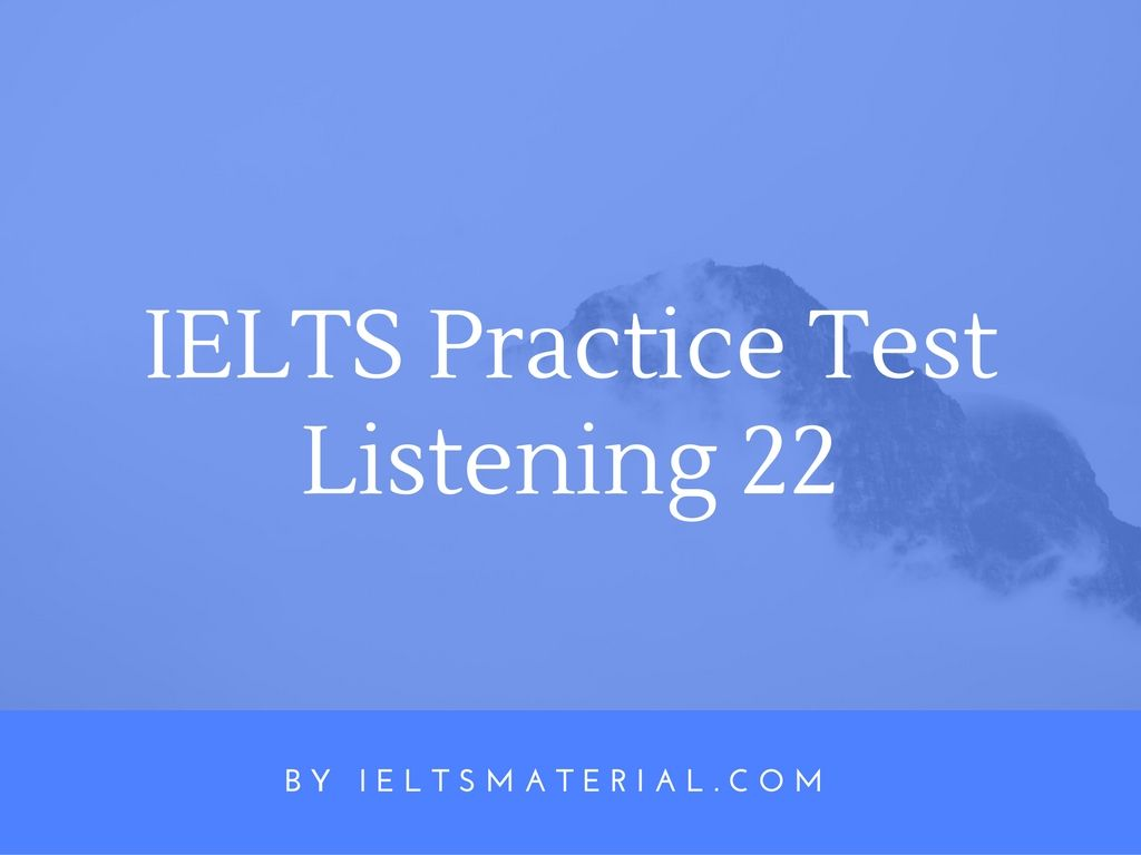 IELTS Listening Practice Test 22