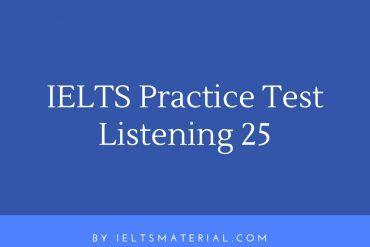 IELTS Listening Practice Test 25IELTS Listening Practice Test 25