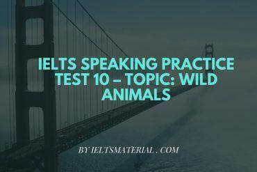 IELTS Speaking Practice Test 10 – Topic: Wild Animals