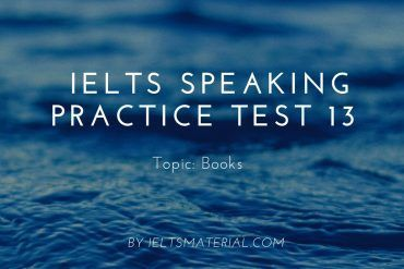 IELTS Speaking Practice Test 13 - Topic: Books