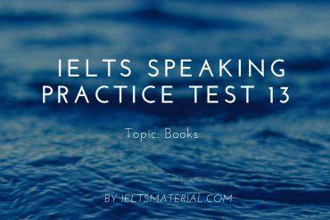 IELTS Speaking Practice Test 13 - Topic: Books