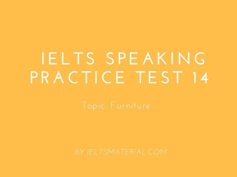 IELTS Speaking Practice Test 14 - Topic: Furniture