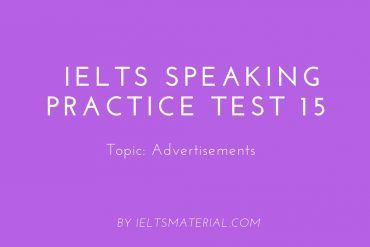 IELTS Speaking Practice Test 15 - Topic: Advertisements