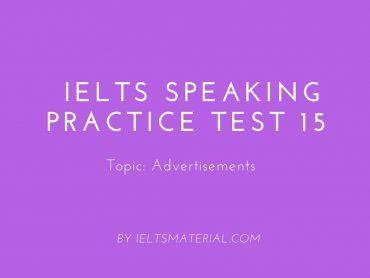 IELTS Speaking Practice Test 15 - Topic: Advertisements