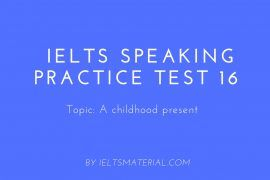 IELTS Speaking Practice Test 16 - Topic: A childhood present