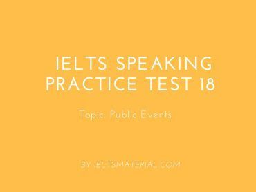 IELTS Speaking Practice Test 18 - Topic: Public Events