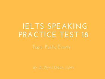 IELTS Speaking Practice Test 18 - Topic: Public Events