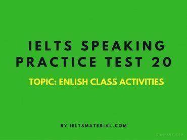 IELTS Speaking Practice Test 20 - Topic: English Class Activities