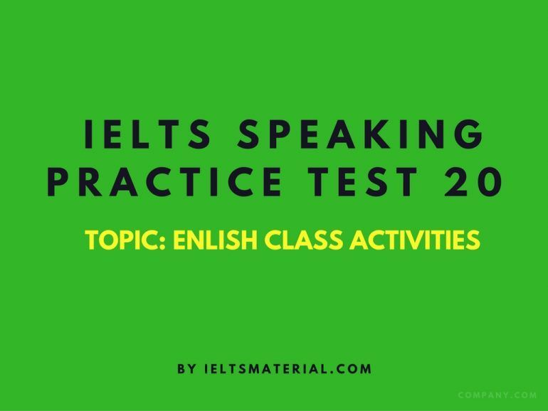 IELTS Speaking Practice Test 20 - Topic: English Class Activities