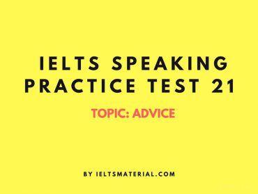 IELTS Speaking Practice Test 21 - Topic: Advice