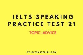 IELTS Speaking Practice Test 21 - Topic: Advice