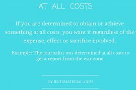 At all costs - Idiom of the Day for IELTS Speaking