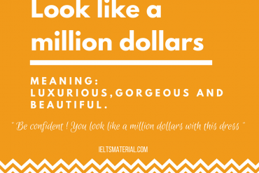 Idiom Of The Day - Look like a million dollars