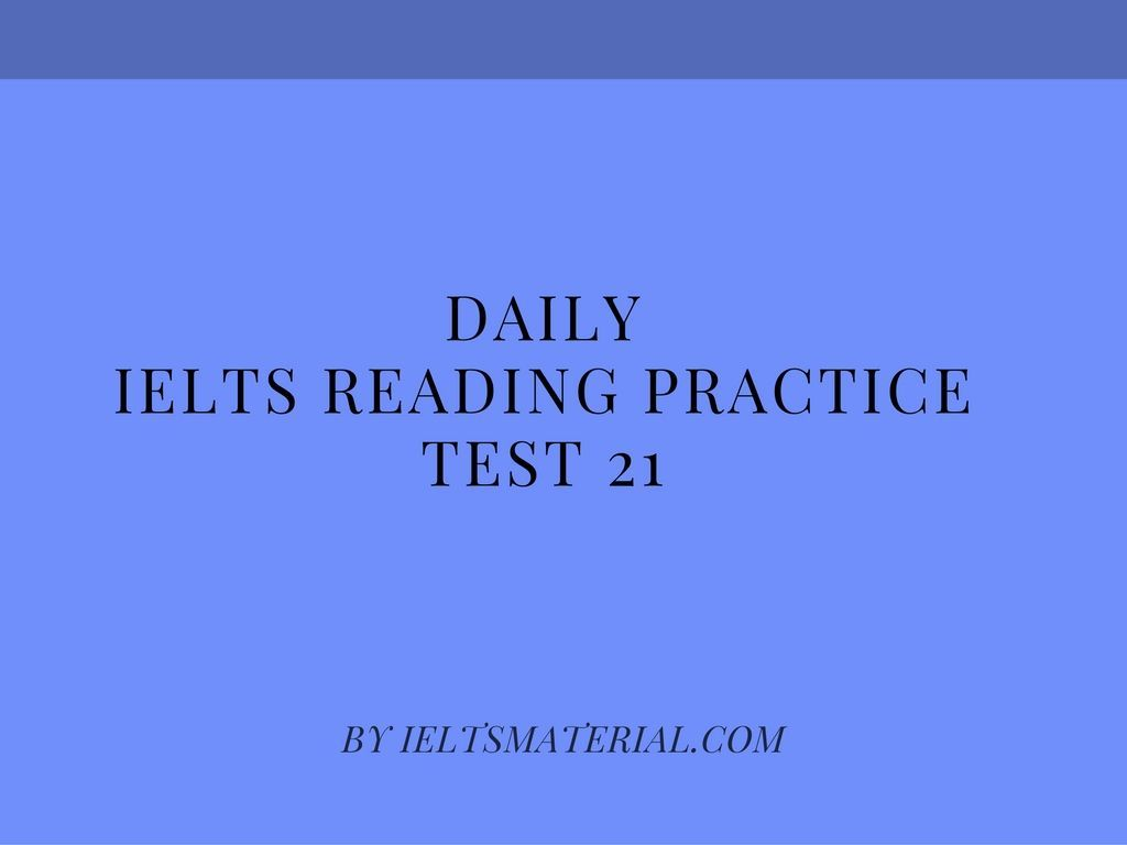 Improve IELTS Reading Skills with IELTS Reading Practice Test 21