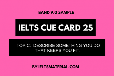ielts cue card 25 by ieltsmaterial