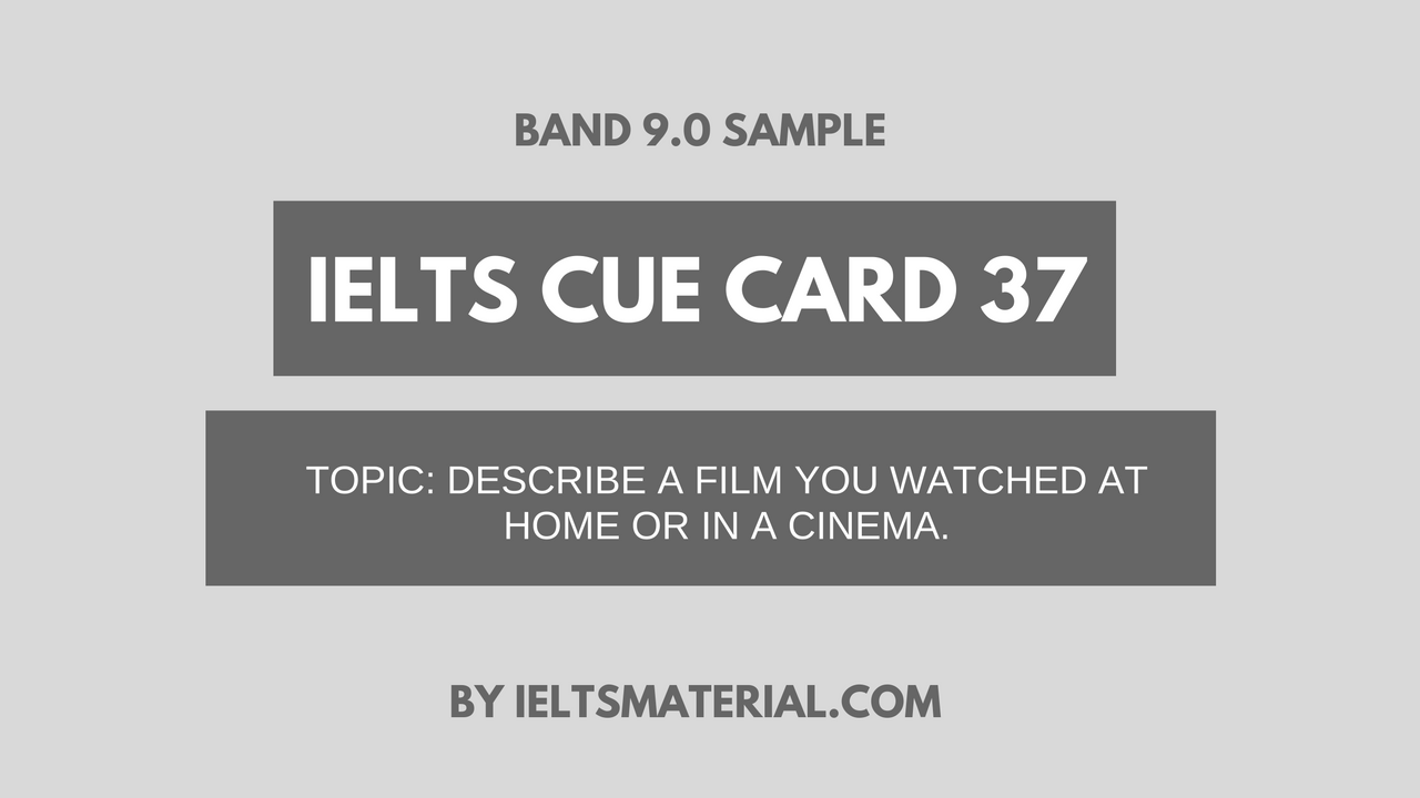 academic ielts writing task topic advertisements band sample ielts cue card sample 37 topic a film you watched at home or in a cinema