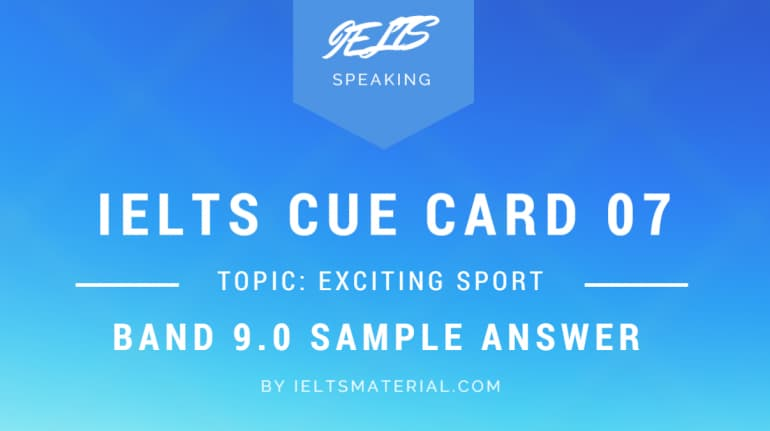 IELTS Cue Card Sample 07 – Topic: Exciting Sport