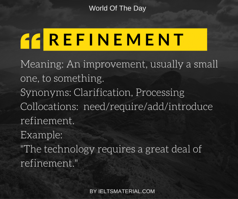 word of the day by IELTSMaterial.com - refinement