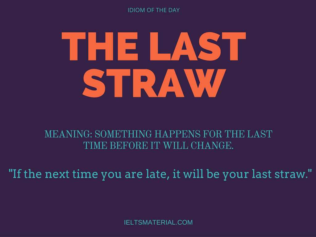 The Last Straw – Idiom of the Day for IELTS Speaking