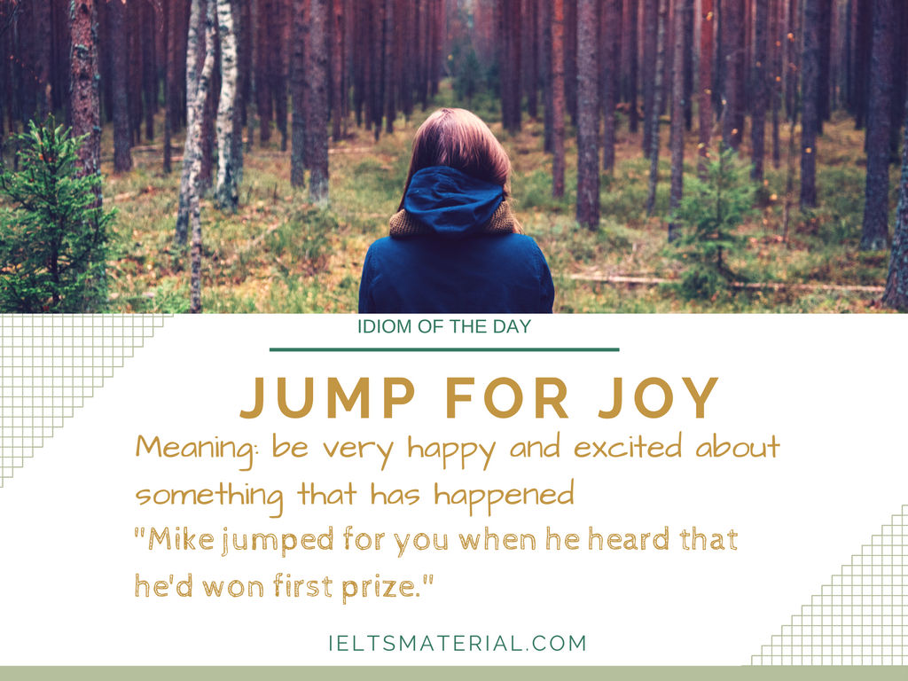 idiom of the day by ieltsmaterial.com - jump for joy