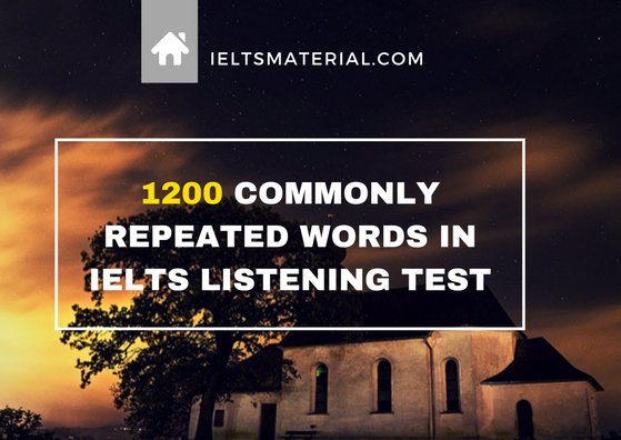 1200 Commonly Repeated Words in the IELTS Listening Test