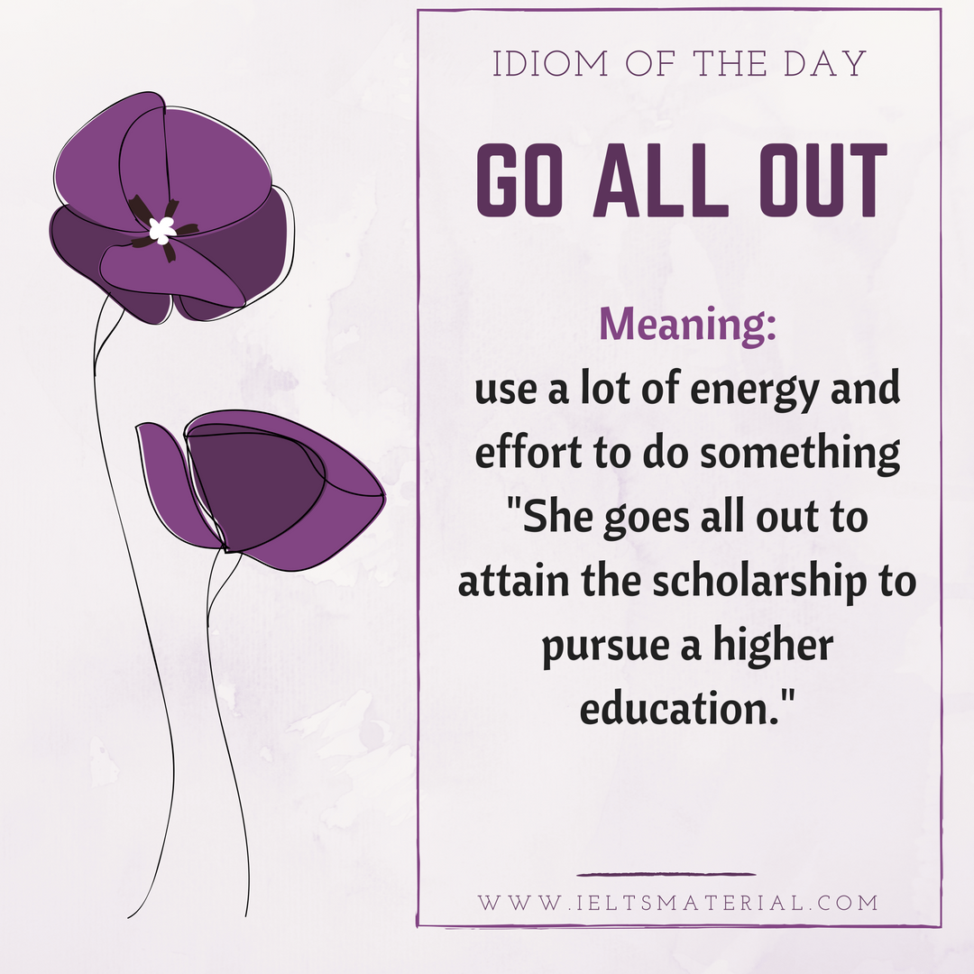 idiom of the day by ieltsmaterial - go all out
