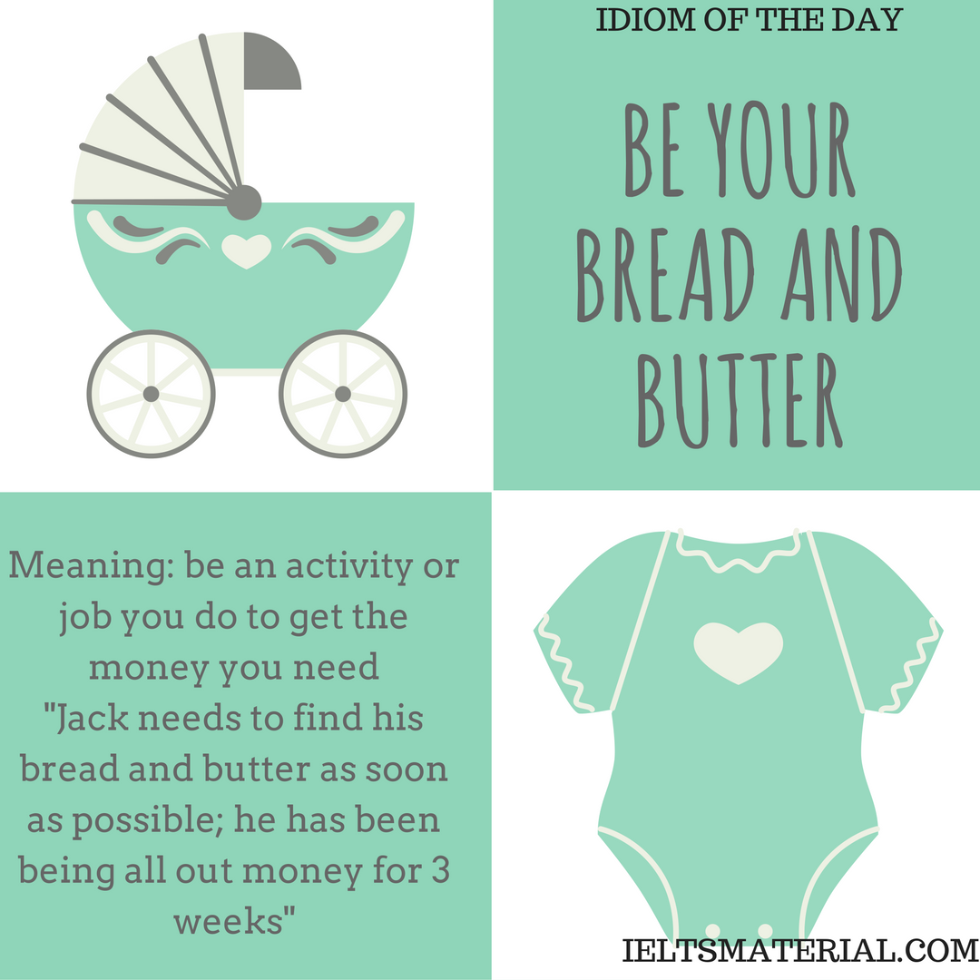 Be Your Bread And Butter – Idiom Of The Day For IELTS