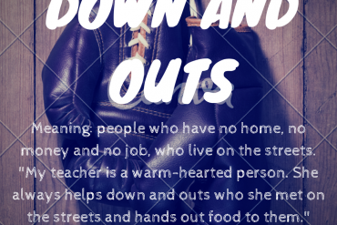 idiom of the day by ieltsmaterial - down and outs