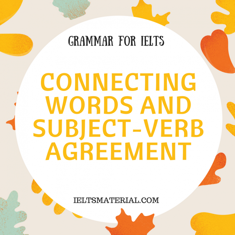 Grammar For Ielts Connecting Words And Subject Verb Agreement