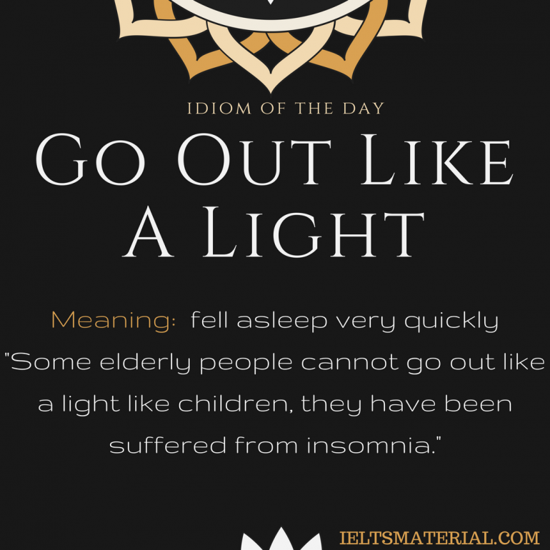idiom of the day by ieltsmaterial.com - go out like a light