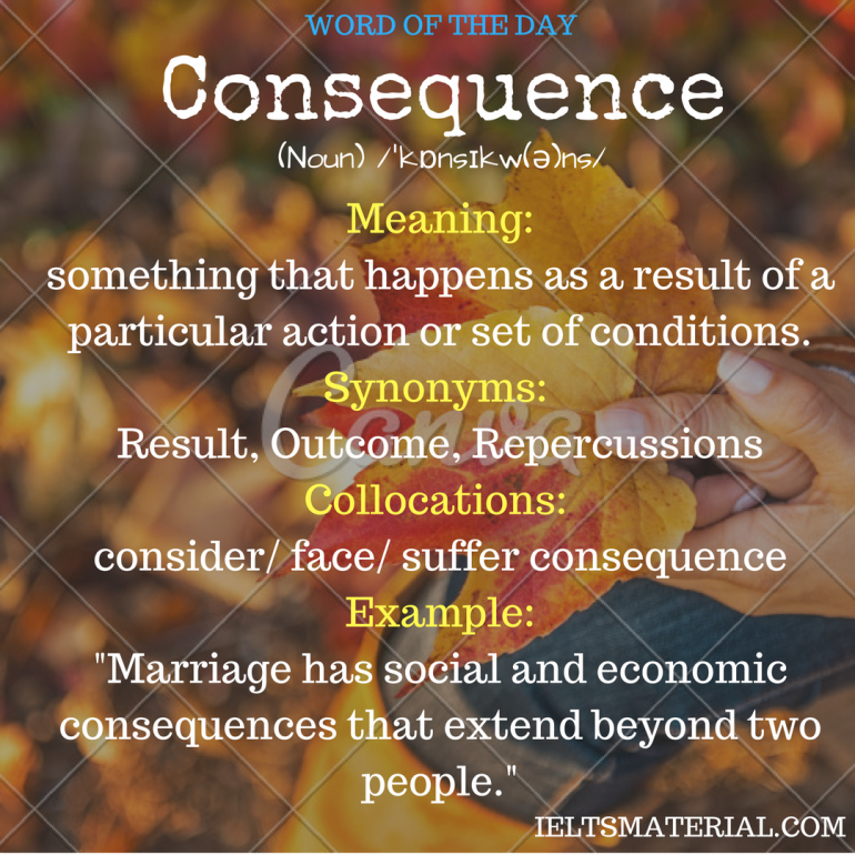 word of the day by ieltsmaterial - Consequence