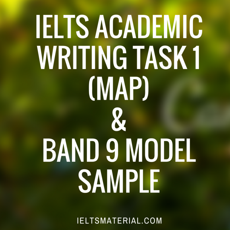 IELTS Academic Writing Task 1 (Map) & Band 9 Model Sample