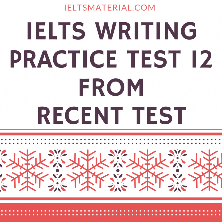 IELTS Writing Practice Test 12