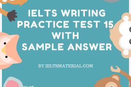 ielts-writing-practice-test-15-with-sample-answer