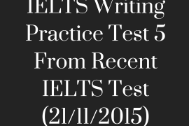 IELTS Writing Practice Test 4 From Recent IELTS Test