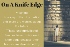 idiom of the day by ieltsmaterial - on a knife edge