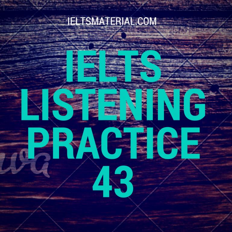 IELTS Listening Practice Test 43
