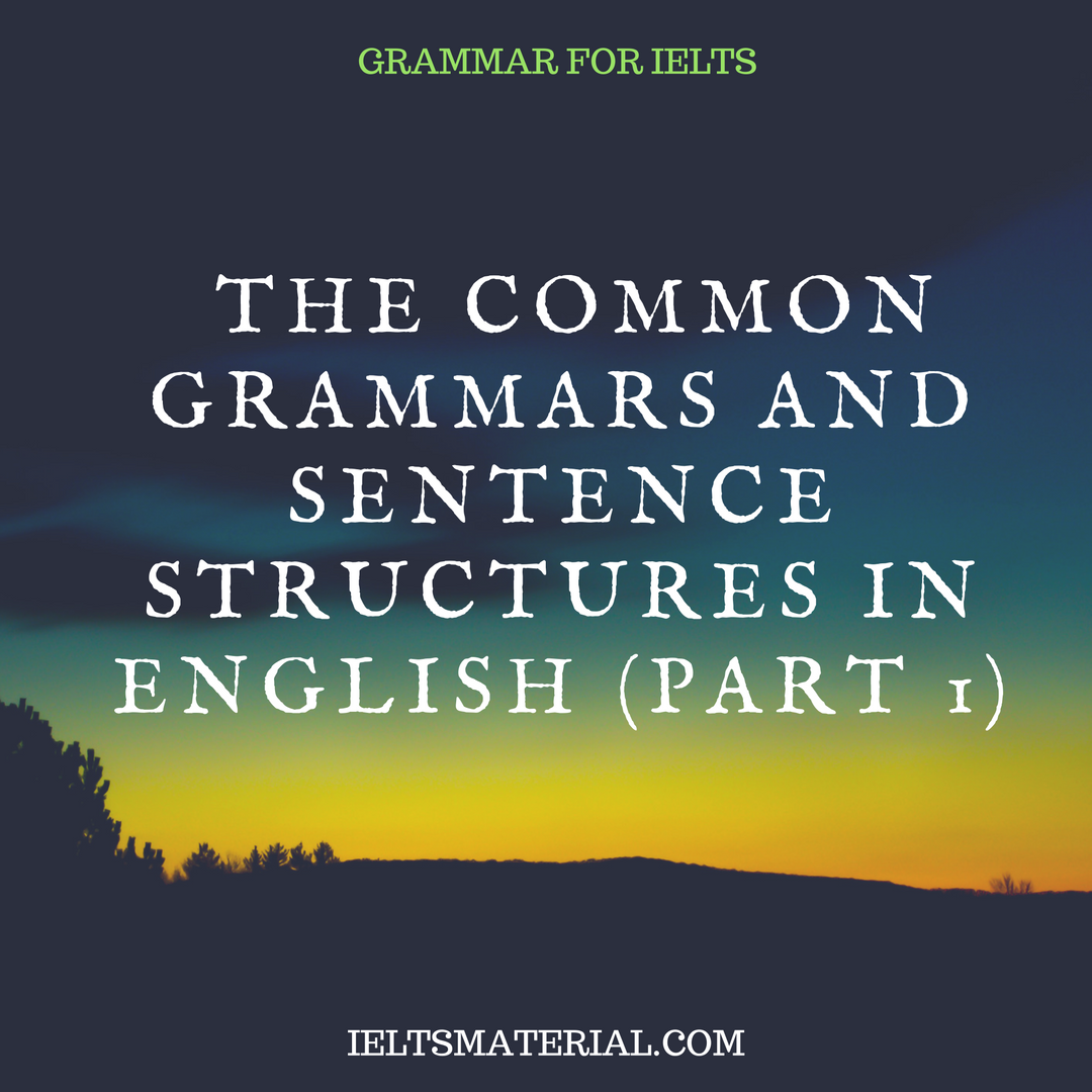 The Common Grammars And Sentence Structures In English Part 1.