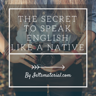The secret to speak English naturally and fluently
