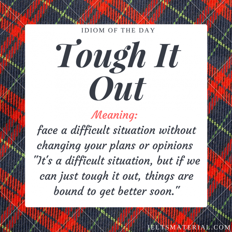 idiom of the day by ieltsmaterial - tough it out
