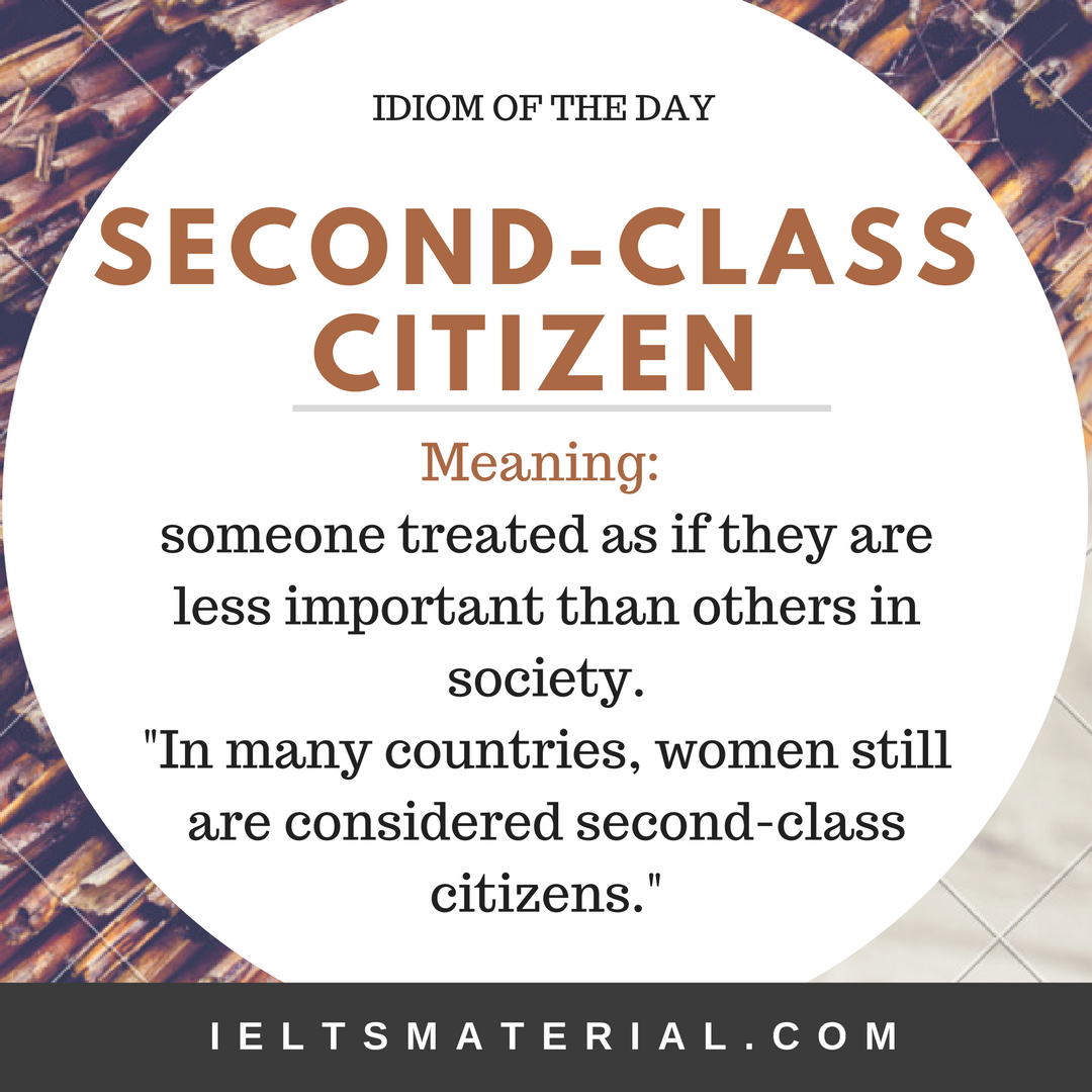 Second-Class Citizen – Idiom Of The Day For IELTS