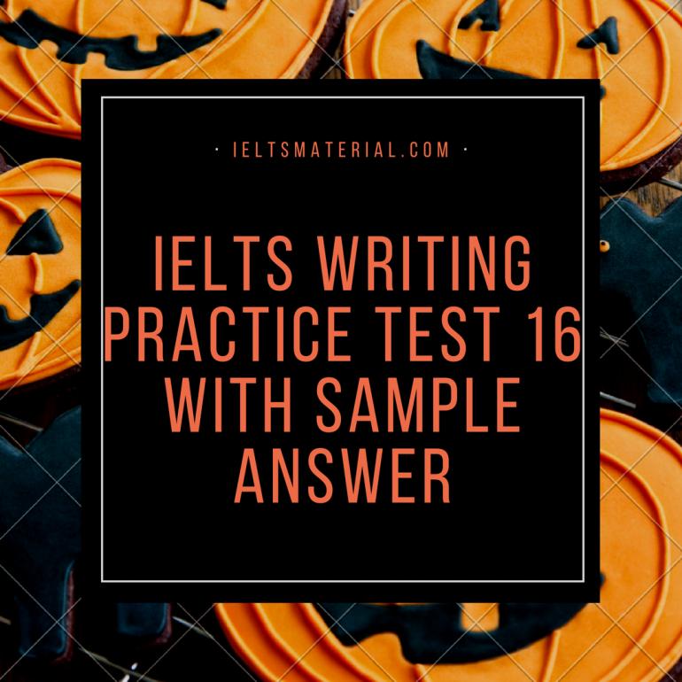 IELTS Writing Practice Test 16