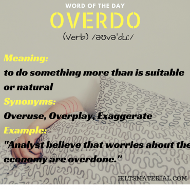 word-of-the-day-by-ieltsmaterial-overdo