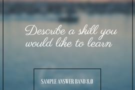 IELTS Cue Card Sample 67 - Skill