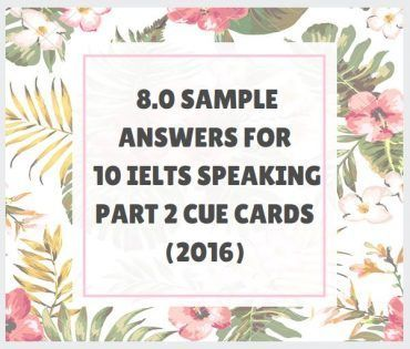 cue cards and band 8 sample answers by ielts.com
