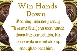 idiom of the day - win hands down